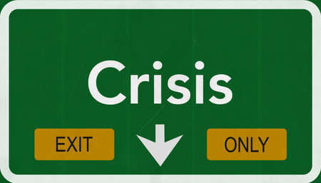 and only: Crisis Highway Road Sign Exit Only Concept