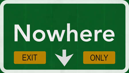 nowhere: Nowhere Highway Road Sign Exit Only Concept