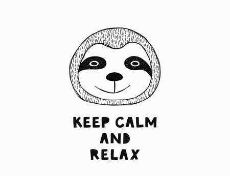 Cute poster with hand drawn funny sloth and text keep calm and relax. Vector illustration.