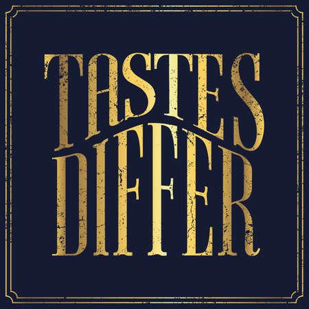 Tastes differ - English saying - vintage style poster design Banco de Imagens
