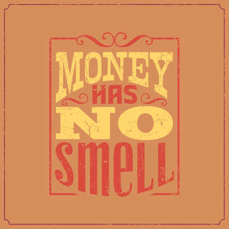 Caligraphic vintage saying words, Money has no smell vector illustration