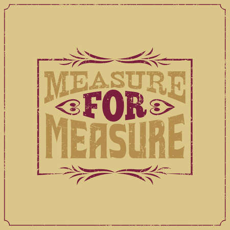 Calligraphic vintage saying words. Measure for measure. Illustration
