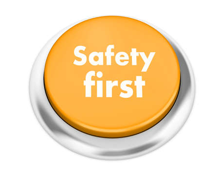 safety first: safety first button on isolate white background
