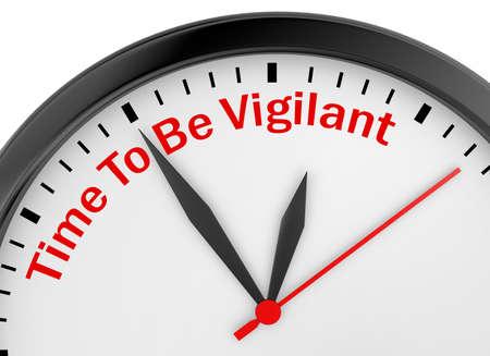 vigil: Time to be vigilant motivation message on concept clock, 3d rendering Stock Photo