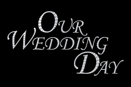 our: text from diamonds - our wedding day