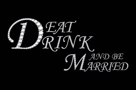 be married: Text from diamonds - Eat dirink and be married
