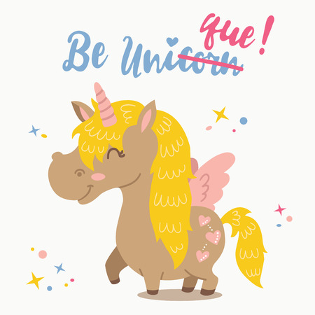 joke: Adorable Unicorn.Vector illustration of funny motivation card with cute cartoon unicorn and inspirational text Be unique .This illustration can be used as greeting card, poster, print baby shower, joke