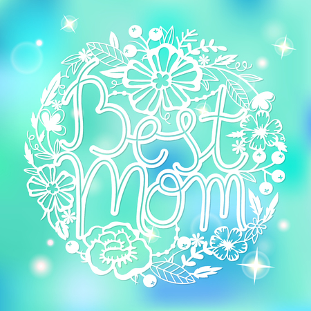 Vector circle print with lettering Best mom and flowers for Happy Mothers day Illustration