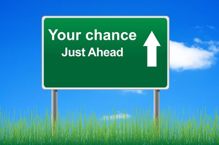 Your chance road sign on sky background, grass underneath. Stock Photo - 10256277