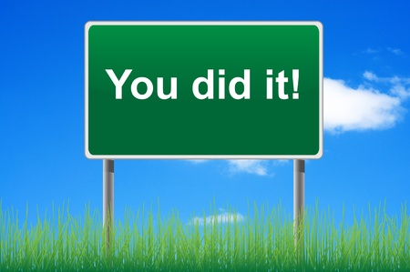 You did it road sign on sky background. Bottom grass. Stock Photo - 10476969