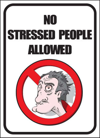 stressed businessman: No stressed people allowed poster Illustration
