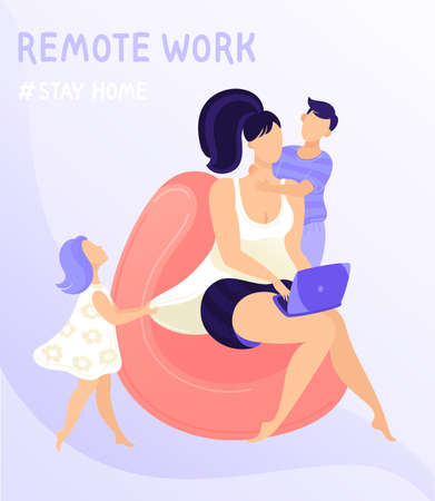 Work at home concept design. Features of remote work with children. Young woman working on laptop at her house, dressed in home clothes. Vector illustration isolated on white background. EPS 8.