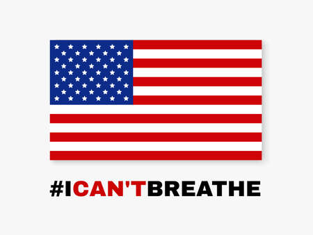 Black lives matter. I can't breathe. Protest banner about human right of black people in USA. Vector illustration.
