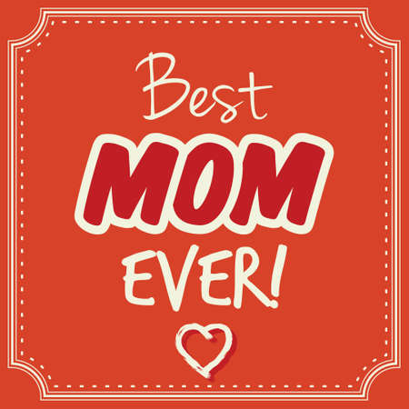 ever: Best mom ever vector card