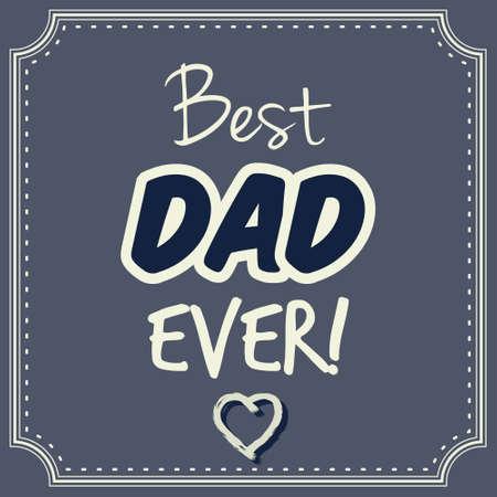 ever: Best dad ever vector card Illustration