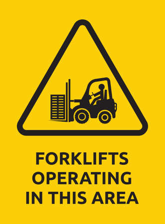 use regulations: Forklifts operating in this area sign