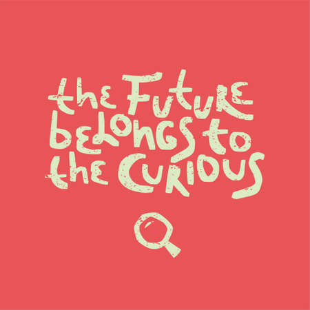 Motivation inspirational quote The future belongs to the curious. Hand drawn lettering. Poster, banner, card, print, tshirt typography design. Illustration on coral color background. Vector