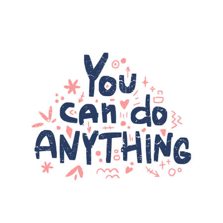 Motivation inspirational quote You can do anything. Hand drawn lettering. Poster, banner, card, print, tshirt  typography design. Illustration isolated on white background. Vector