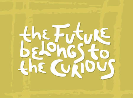 Motivation inspirational quote The future belongs to the curious. Hand drawn lettering. Poster, banner, card, print, tshirt  typography design. Illustration on yellow color texture background. Vector