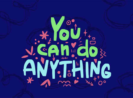 Motivation inspirational quote You can do anything. Hand drawn lettering. Poster, banner, card, print, tshirt  typography design. Illustration on neon blue color background. Vector