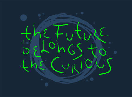 Motivation inspirational quote The future belongs to the curious. Hand drawn lettering. Poster, banner, card, print, tshirt  typography design. Illustration on dark blue color background.