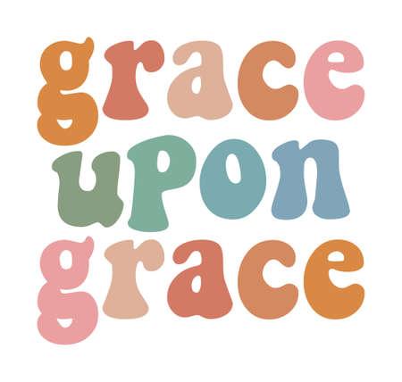 Grace Upon Grace christian graphic design illustration, color retro 70s modern style bible verse, religious biblical greeting card, poster, sticker design, white background, vintage pink orange art