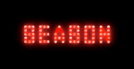 Close up red, neon glowing bright led light SEASON sign on black background