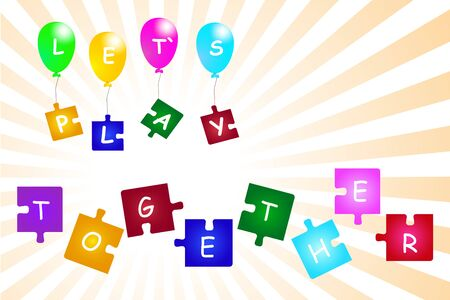 pices: On the flying colorful balloons hung colorful  puzzle pieces. All is with the inscription Let`s play. On the colorful pices of puzzle under the baloons is inscription Together. All is on the white background with shining yellow rays.