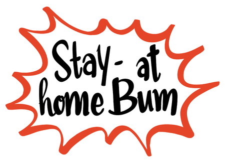Word expression for stay at home bum illustration
