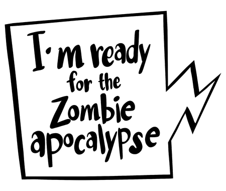 Word expression for ready for zombie apocalypse illustration