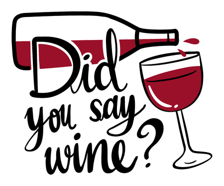 Word expression for did you say wine illustration
