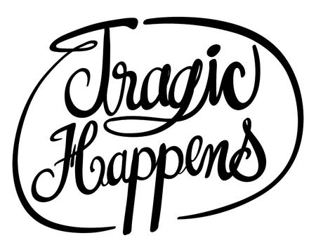 English phrase for tragic happens illustration