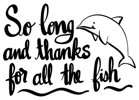 English phrase for so long and thanks for all fish illustration Ilustração