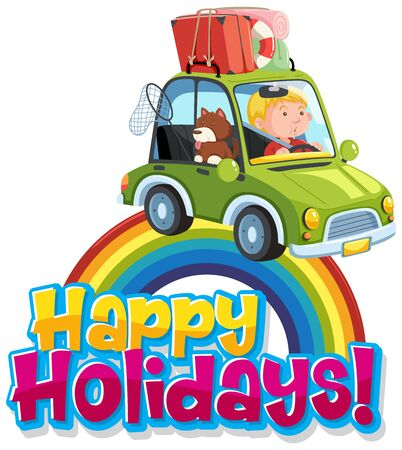 Font design template for word happy holidays with man and dog in the car illustration