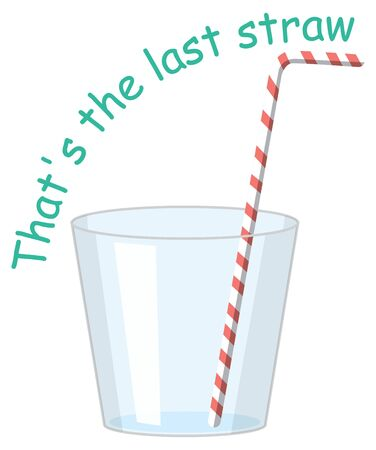 English idiom with picture description for the last straw on white background illustration