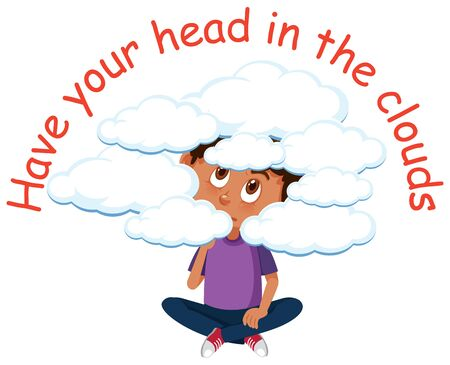 English idiom with picture description for have your head in the clouds on white background illustration Illusztráció