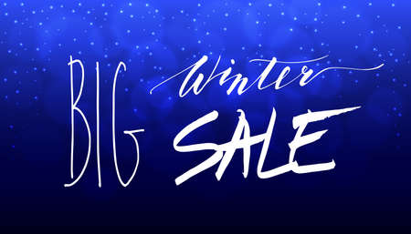 Big Winter Sale Hand Lettering Inscription on Blue Background with Bokeh and Snow. Sale Poster. Seasonal Shopping and Advertising Brush Lettering Design. Hand Drawn Calligraphic Vector Illustration. Ilustração