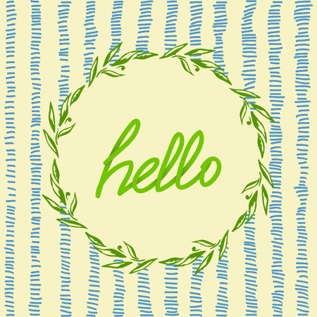 phrase: Hello phrase with nature frame. Vector quote
