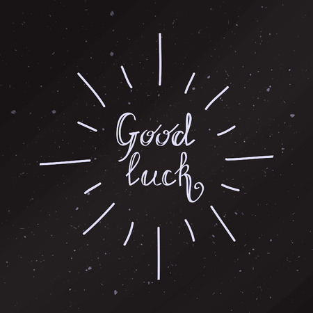 Good luck card. Vector hand drawn quote concept for cards design