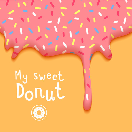 My Sweet Donut Vector Illustration with Dripping Pink Glaze and Hand Drawn Phrase. Abstract Food Background.