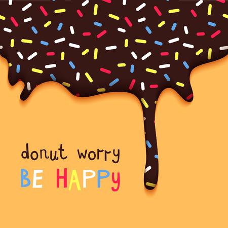 Donut worry be happy Lepido Motivation Poster. Disegnati a mano Quote. Abstract Vector Card con torta al cioccolato glassa. Archivio Fotografico - 44501490