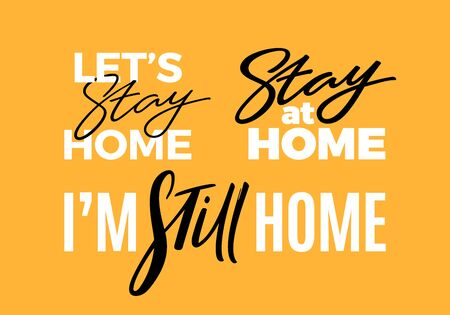 Lets Stay Home Motivation Phrase. Im Still Home Vector Art. Lettering for Informational Banners and Posters