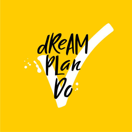 Dream Plan Do Motivational Poster. Bright Vector Illustration with Lettering