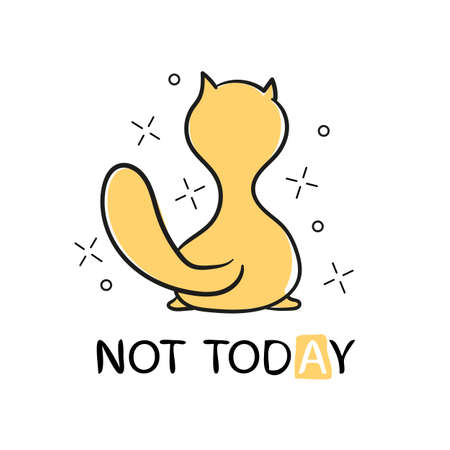 Vector illustration. The cat turned his back on and says not today - Vector illustration design - Textile graphic t shirt print