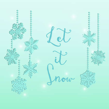 let it snow: 3D snowflakes hanging with text Let it Snow in blue and light blue background.