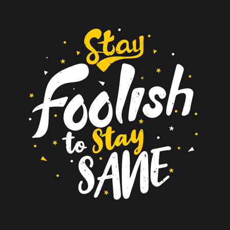Stay foolish to stay sane 일러스트
