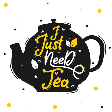 I just need tea Çizim