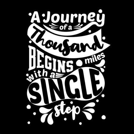 A journey of a thousand miles begins with a single step. motivational quote Ilustração