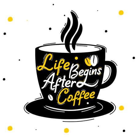 Life begins after coffee Ilustração