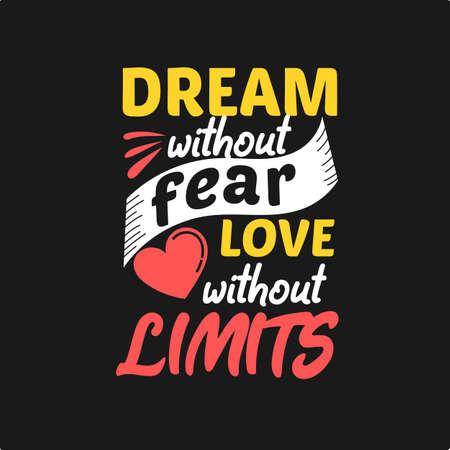 Sueña sin miedo, ama sin límites